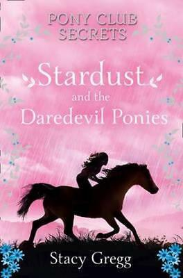 NEW Stardust and the Daredevil Ponies By Stacy Gregg Paperback Free Shipping