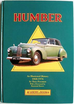 Humber An Illustrated History 1868-1976 - Tony Freeman Isbn:1873361041 Car Book