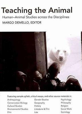 Teaching the Animal: Human-Animal Studies Across the Disciplines by Margo Demell