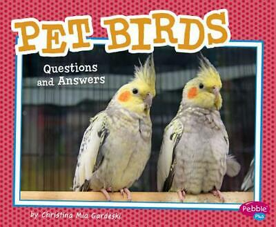 Pet Birds: Questions and Answers by Christina MIA Gardeski (English) Library Bin