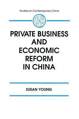 Private Business and Economic Reform in China by Susan Young (English) Paperback