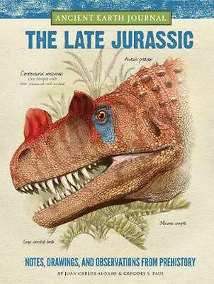 Ancient Earth Journal: The Late Jurassic: Notes, Drawings, and Observations from