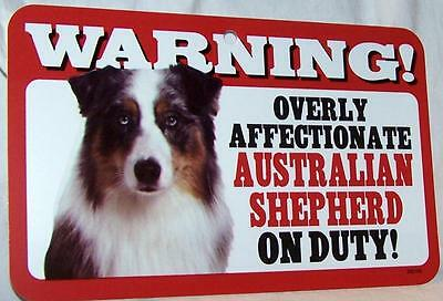 Warning Overly Affectionate Australian Shepherd On Duty Wall Plastic Sign Aussie