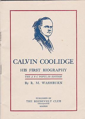 1924 Calvin Coolidge His First Biography ABC Popular Edition RM Washburn