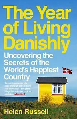 NEW The Year of Living Danishly By Helen Russell Paperback Free Shipping