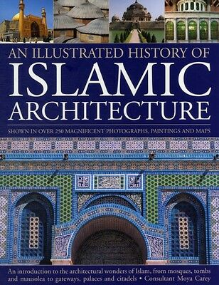 The Illustrated History of Islamic Architecture (Paperback), Care. 9781780191379