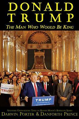 Donald Trump: The Man Who Would Be King by Darwin Porter (English) Paperback Boo