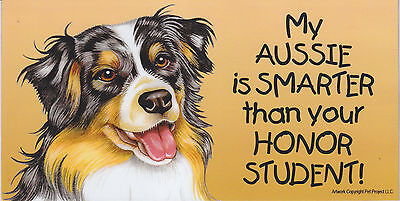 My AUSSIE is SMARTER than your HONOR STUDENT car/fridge MAGNET 4X8