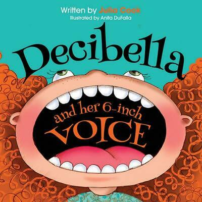 Decibella and Her 6-Inch Voice by Julia Cook (English) Paperback Book Free Shipp