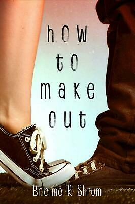 How to Make Out by Brianna Shrum (English) Hardcover Book Free Shipping!