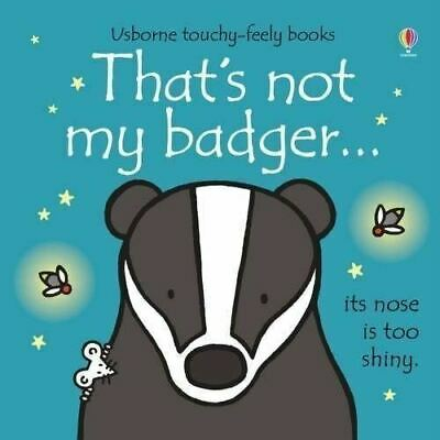 That's Not My Badger by Fiona Watt (Usborne Touchy-Feely)