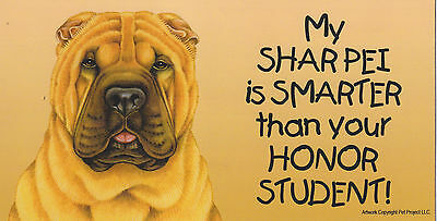 My SHAR PEI is SMARTER than your HONOR STUDENT car/fridge/locker MAGNET 4X8