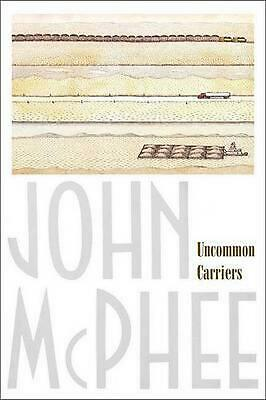 Uncommon Carriers by John McPhee (English) Paperback Book Free Shipping!