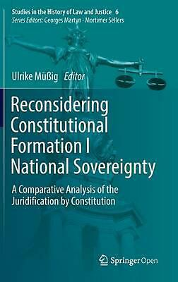 Reconsidering Constitutional Formation I National Sovereignty: A Comparative Ana
