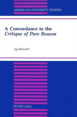 A Concordance to the Critique of Pure Reason (American University Studies, Seri.