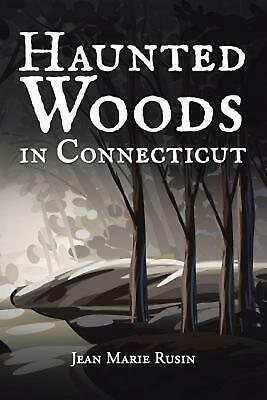 Haunted Woods in Connecticut by Jean Marie Rusin (English) Paperback Book Free S