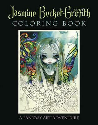 Jasmine Becket-Griffith Coloring Book: A Fantasy Art Adventure by Jasmine Becket