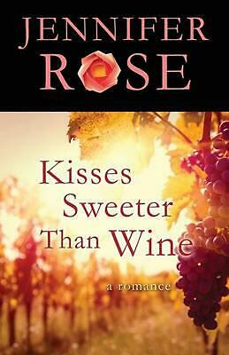 Kisses Sweeter Than Wine by Jennifer Rose (English) Paperback Book Free Shipping