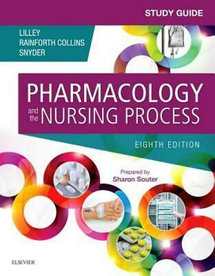 Study Guide for Pharmacology and the Nursing Process by Linda Lane Lilley (Engli