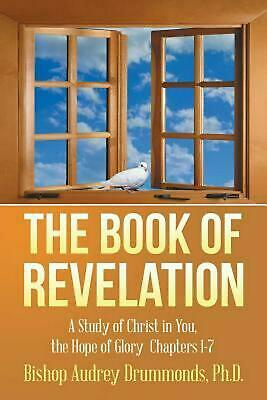 The Book of Revelation: A Study of Christ in You, the Hope of Glory Chapters 1-7