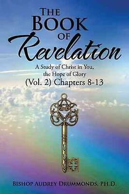 The Book of Revelation: A Study of Christ in You, the Hope of Glory (Vol. 2) Cha