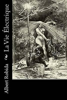 La Vie Electrique by Albert Robida (French) Paperback Book Free Shipping!