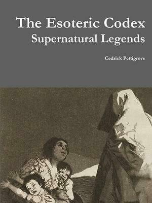 The Esoteric Codex: Supernatural Legends by Cedrick Pettigrove (English) Paperba