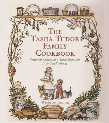 The Tasha Tudor Family Cookbook: Heirloom Recipes and Warm Memories from Corgi C