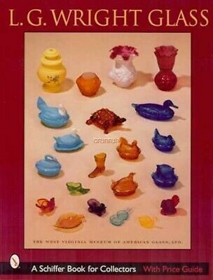 L. G. Wright Glass by West Virginia Museum of American Glass Staff (2003, Paperb