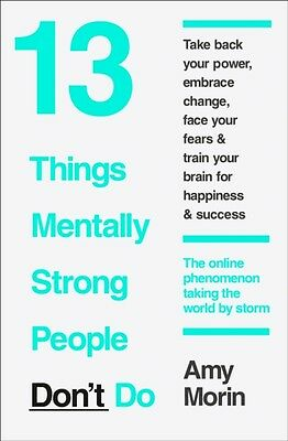13 Things Mentally Strong People Don't Do (Paperback), Morin, Amy, 9780008105938