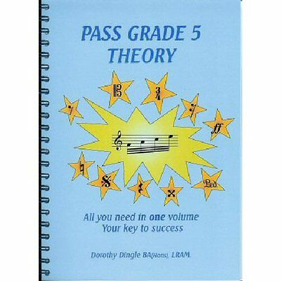 All you need to PASS GRADE 5 Theory by Dorothy Dingle