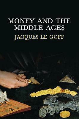Money and the Middle Ages by Jacques Le Goff (English) Paperback Book Free Shipp