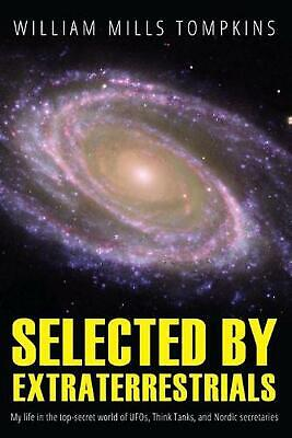 Selected by Extraterrestrials: My Life in the Top Secret World of UFOs., Think-T