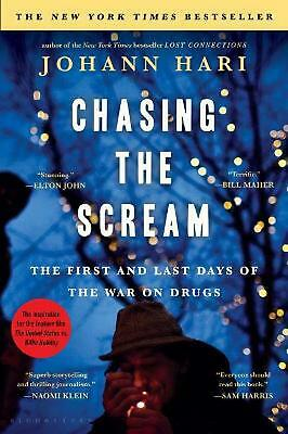 Chasing the Scream: The First and Last Days of the War on Drugs by Johann Hari (