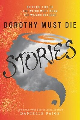 Dorothy Must Die Stories: No Place Like Oz, The Witch Must Burn, The Wizard Ret.