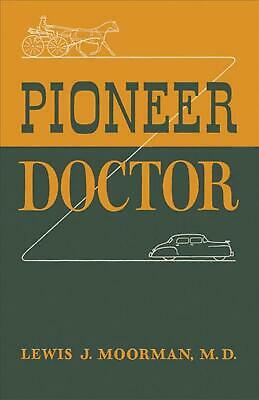 Pioneer Doctor by Lewis J. Moorman (English) Paperback Book Free Shipping!