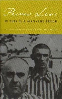 If This Is a Man / The Truce, Primo Levi, New