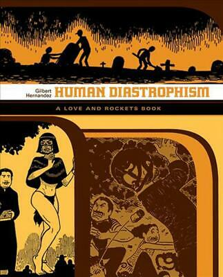 Human Diastrophism: A Love and Rockets Book: The Second Volume of Palomar Storie