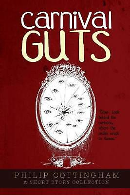 Carnival Guts by Philip Cottingham (English) Paperback Book Free Shipping!