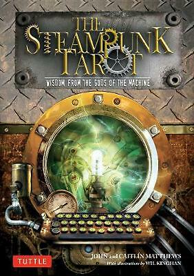 Steampunk Tarot: Wisdom from the Gods of the Machine by John Matthews (English)
