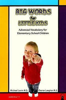 Big Words for Little Kids: Step by Step Advanced Vocabulary Building: Advanced .