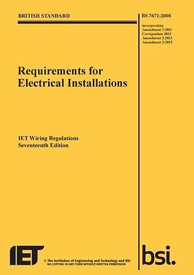 Requirements for Electrical Installations, Iet Wiring Regulations, BS 7671:2008.