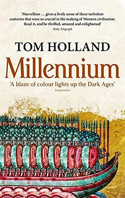 Millennium: The End of the World and the Forging of Christendom by Holland, Tom