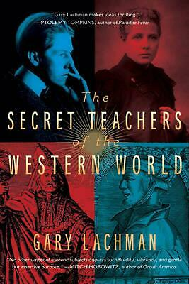 The Secret Teachers of the Western World by Gary Lachman (English) Paperback Boo