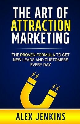 The Art of Attraction Marketing: The proven formula to get new leads... NEW BOOK