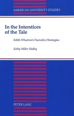 In the Interstices of the Tale: Edith Wharton's Narrative Strateg...