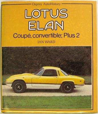 LOTUS ELAN COUPE, CONVERTIBLE; PLUS 2 Ian Ward ISBN:0850455502 Car Book