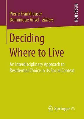 Deciding Where to Live: An Interdisciplinary Approach to Residential Choice in i