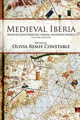 Medieval Iberia: Readings from Christian, Muslim, and Jewish Sources by Olivia R