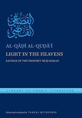 Light in the Heavens: Sayings of the Prophet Muhammad by Muohammad Ibn Salaamah